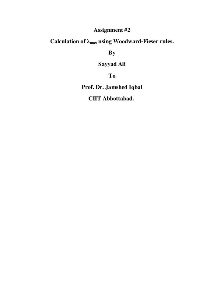 Assignment #2 Calculation of λmax using Woodward-Fieser rules. By Sayyad Ali To Prof. Dr. Jamshed Iqbal CIIT Abbottabad.