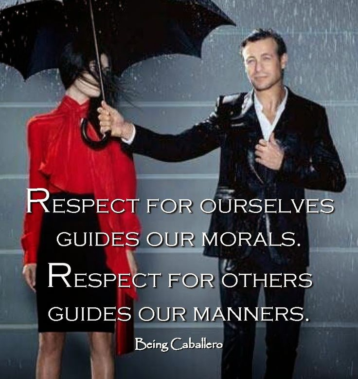 """""""Respect for ourselves guides our morals. Respect for others guides our manners."""" Short article on the practicality of Chivalry's most common acts."""