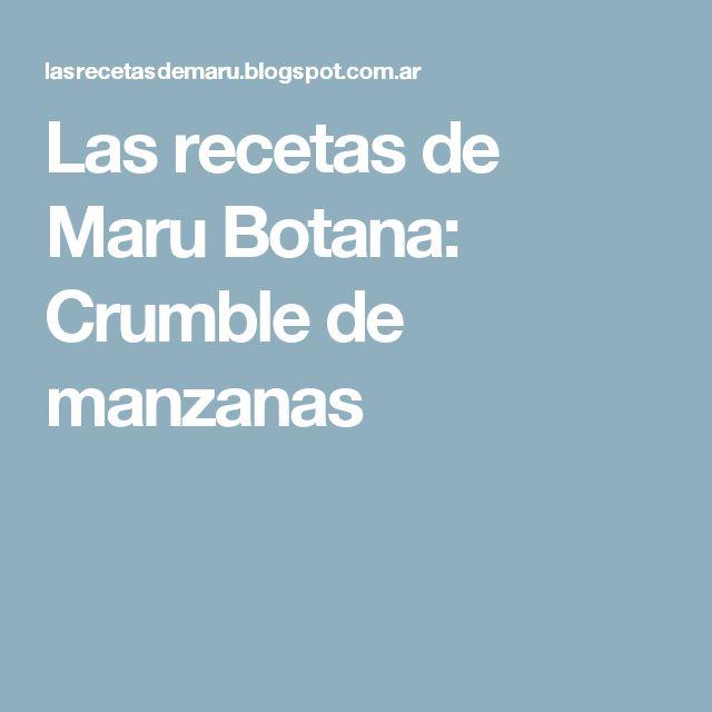 Las  recetas  de  Maru  Botana: Crumble de manzanas