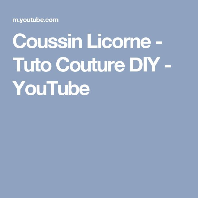 Coussin licorne tuto couture diy youtube tuto for Couture mercerie