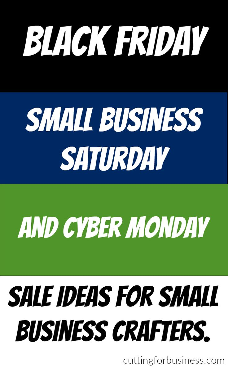 Black Friday, Small Business Saturday, and Cyber Monday Sale Ideas for Etsy sellers, Silhouette, or Cricut Crafters - by cuttingforbusiness.com