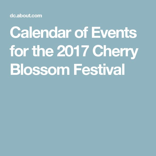 Calendar of Events for the 2017 Cherry Blossom Festival