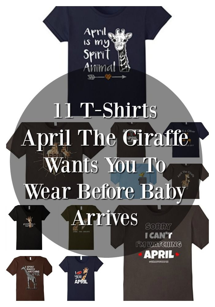 11 T-shirts April The Giraffe Wants You To Wear Before Her Baby Arrives. LOL!