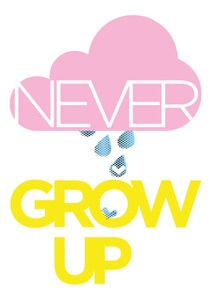 Poster van #zilverblauw: Never Growing Up Posters, 594 Cm, Picture-Black Posters, Quote, A2 Posters, Zilverblauw Posters, Doors Zilverblauw, Products, Kids Rooms
