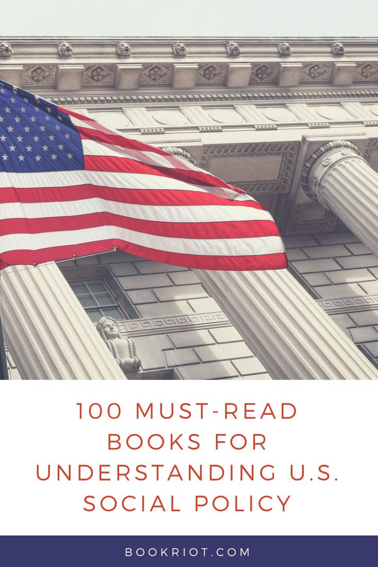 Better understand US social policy through these 100 must-read books.