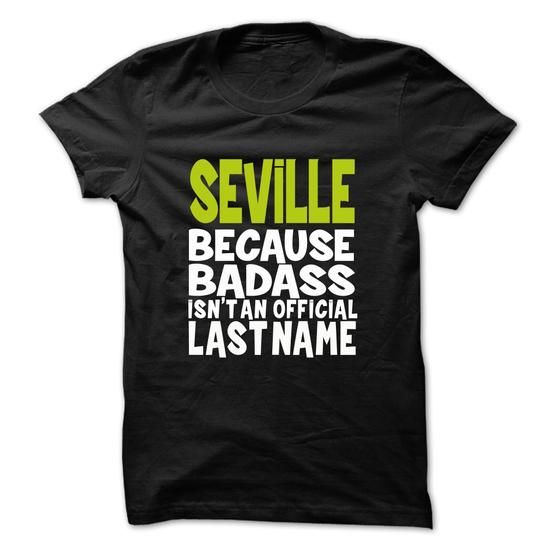 SEVILLE BadAss #name #tshirts #SEVILLE #gift #ideas #Popular #Everything #Videos #Shop #Animals #pets #Architecture #Art #Cars #motorcycles #Celebrities #DIY #crafts #Design #Education #Entertainment #Food #drink #Gardening #Geek #Hair #beauty #Health #fitness #History #Holidays #events #Home decor #Humor #Illustrations #posters #Kids #parenting #Men #Outdoors #Photography #Products #Quotes #Science #nature #Sports #Tattoos #Technology #Travel #Weddings #Women