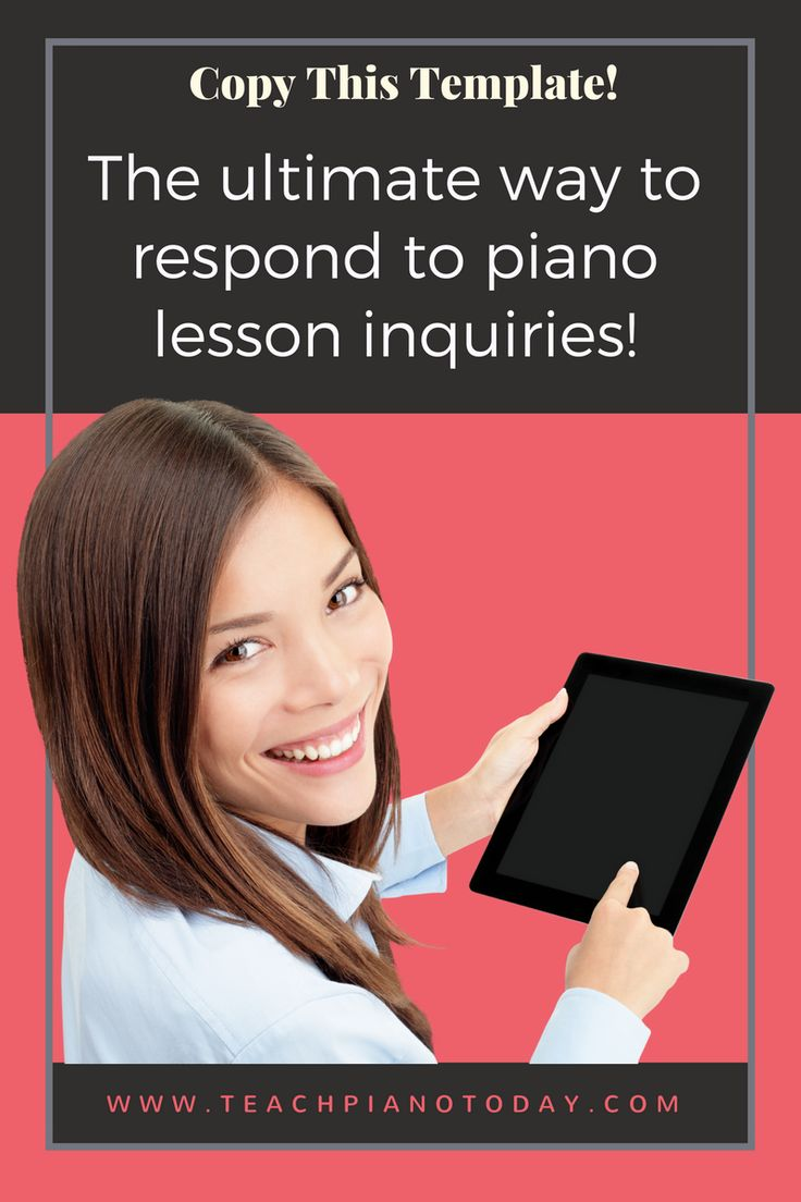 Respond to piano lesson inquiries like this and turn inquiries into sign ups!