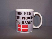 The Few The Proud The Danes Denmark Danish  Coffee Mug