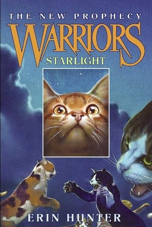 Warriors The New Prophecy Starlight  By Erin Hunter - book 4 of The New Prophecy series of the Warriors saga.  Finished 12-21-12.