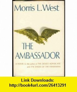 The Ambassador Morris L. West ,   ,  , ASIN: B001H8KUG8 , tutorials , pdf , ebook , torrent , downloads , rapidshare , filesonic , hotfile , megaupload , fileserve