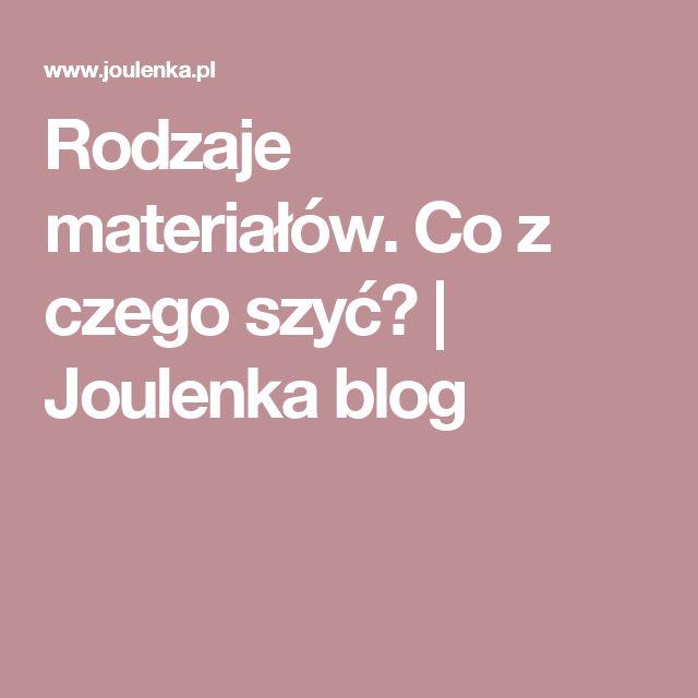 Rodzaje materiałów. Co z czego szyć? | Joulenka blog