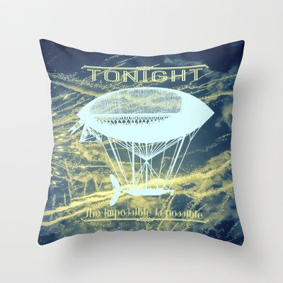 Tonight the impossible is possible Throw Pillow for bedroom decoration  - $20.00