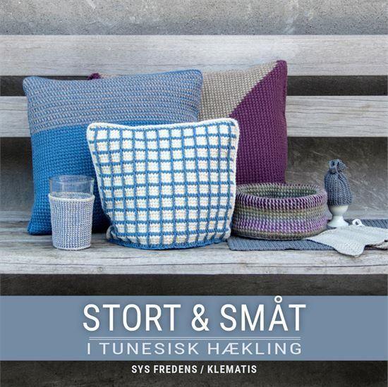 STORT & SMÅT I TUNESISK HÆKLING - SYS FREDENS