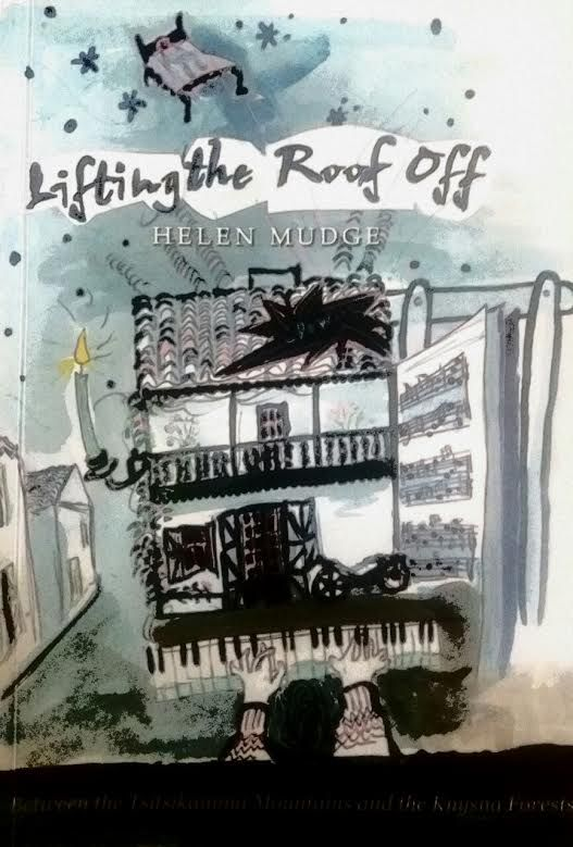 Book Cover, Lifting the Roof Off - A Memoir - by Helen Mudge