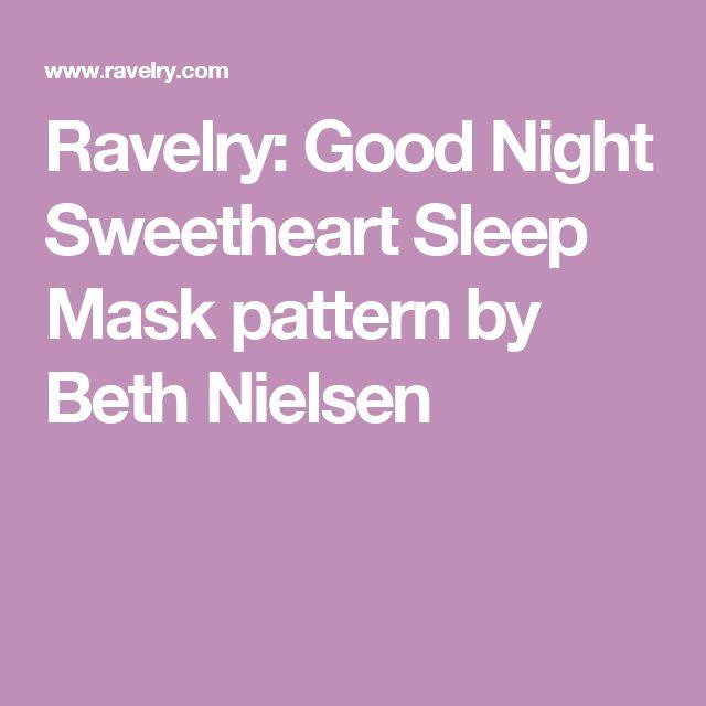 Ravelry: Good Night Sweetheart Sleep Mask pattern by Beth Nielsen