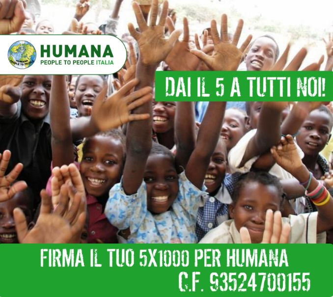 Dai il 5 a tutti loro! Firma il tuo #5x1000 per HUMANA: Codice fiscale 93524700155  #cinquepermille #5permille #humanapeopletopeople #charity #solidarietà