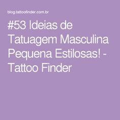 #53 Ideias de Tatuagem Masculina Pequena Estilosas! - Tattoo Finder