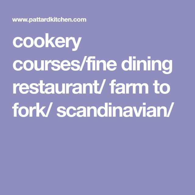 cookery courses/fine dining restaurant/ farm to fork/ scandinavian/