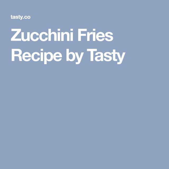 Zucchini Fries Recipe by Tasty