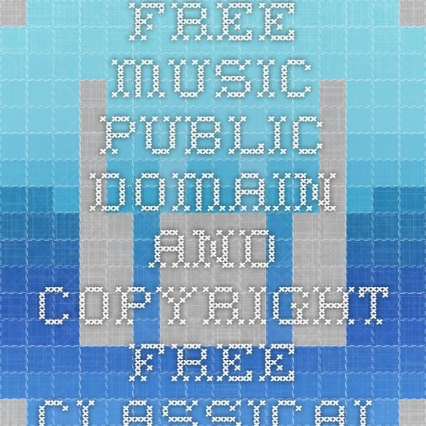 Royalty free music. Public domain and copyright free classical music.