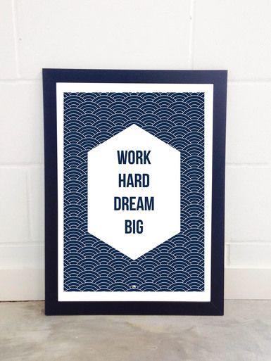 Work Hard Dream Big by Fimbis  #quote #quotation #inspire #wallart #inspiration #blueandwhite #fashion #digitalart #inspirational #quotes #positive #postivity #interiordesign #homedecor #blue