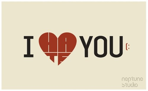 I Hate YOU by ~Sir-SiriX on deviantART: I Hate You, Ihateyou, Quote, Subtle Messages, Logos Design, Funny, Graphics Design, Typography, Creative Logos