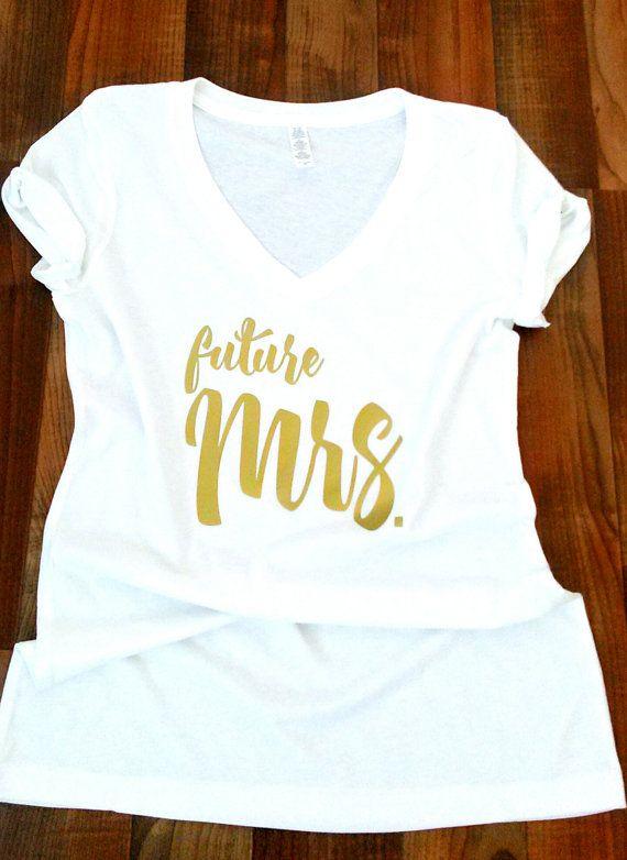 Future Mrs. shirt. Mrs shirt. Future wifey. Mrs by Cutieandmore