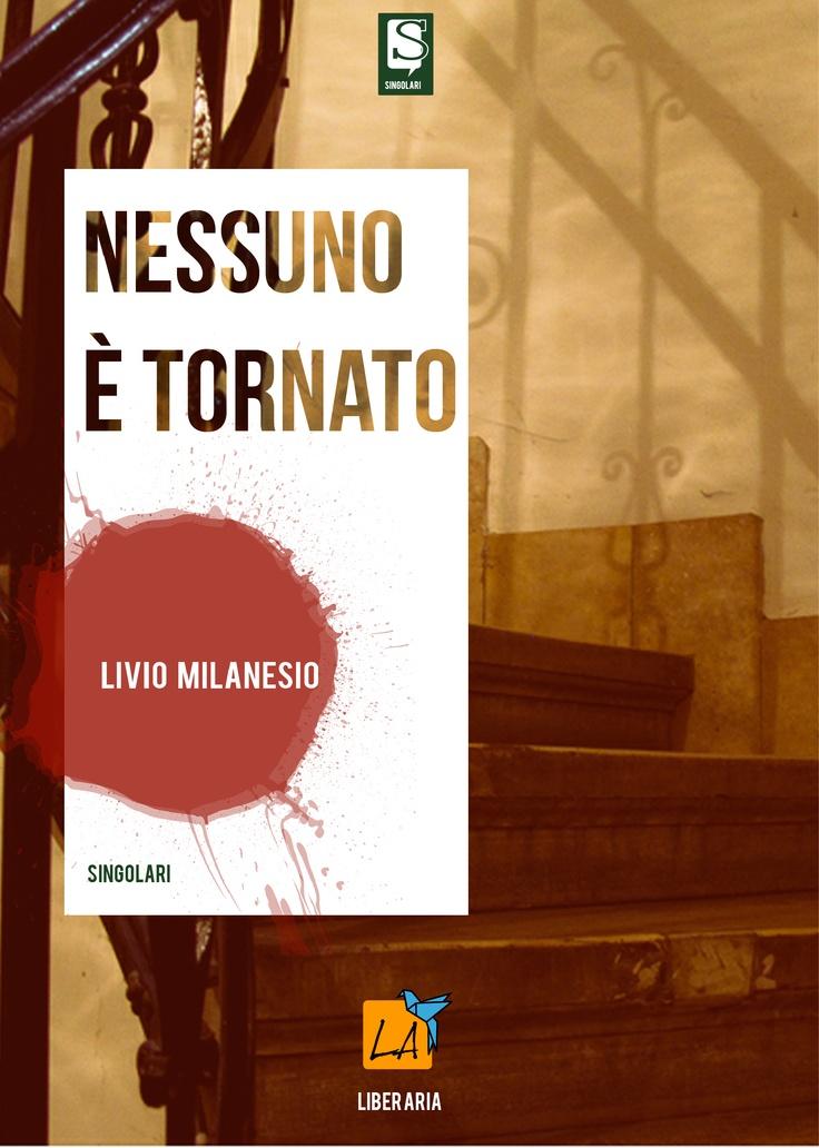 """""""Nessuno è tornato"""" di Livio Milanesio"""