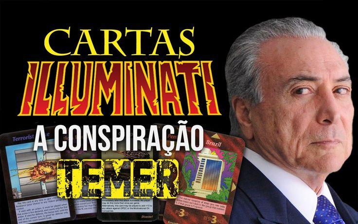 CARTAS ILLUMINATI - A Conspiração TEMER