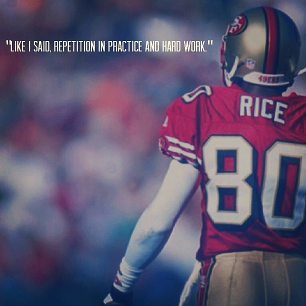 Work ethic.  Jerry Rice knows.
