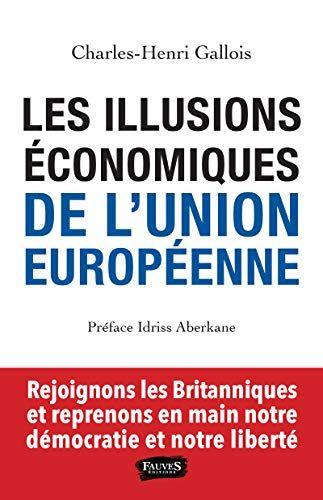 Telecharger Les Illusions Economiques De L Union Europeenne Pdf Par Charles Henri Gallois Telecharger Votre Fichier Ebook Maintenant Books Genius
