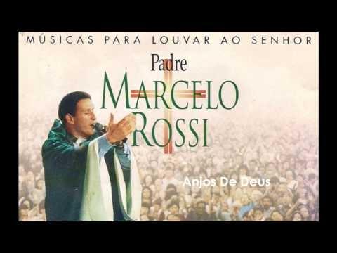 Padre Marcelo Rossi   1998 - Músicas Para Louvar Ao Senhor: Anjos De Deus