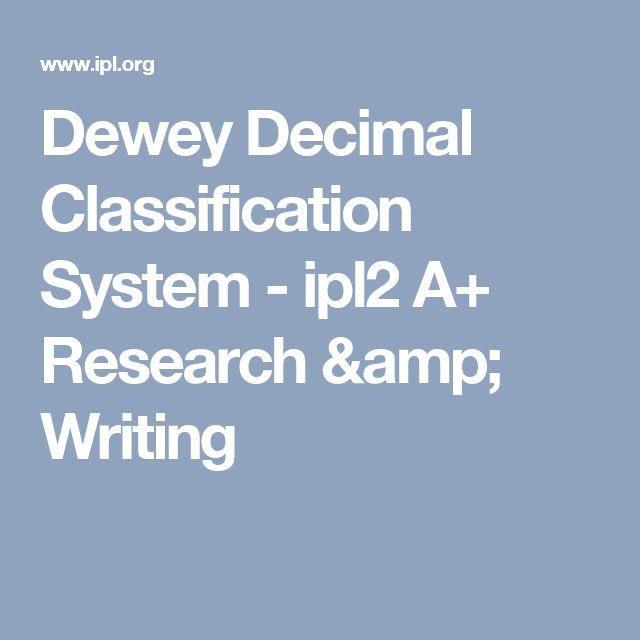 Dewey Decimal Classification System - ipl2 A+ Research & Writing