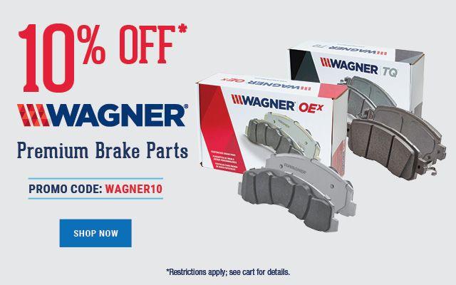 10 Off Wagner Premium Brake Parts Enter Promo Code Wagner10 In