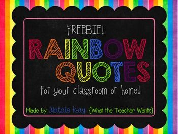 "I am having so much fun with my bright and colorful rainbow theme! I made these quotes to hang in my classroom and wanted to share with all of you. There are 3 options to choose from.  You can frame one of these quotes and place on your teacher desk or you can hang them on a bulletin board.   *For classroom and personal use only. Not for re-sell.   Please also check out my <a href=""http://www.teacherspayteachers.com/Product/Rainbow-Themed-Class-Job-Chart-For-the-Upper-Grades-734141""…"