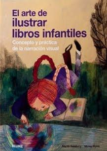EL ARTE DE ILUSTRAR LIBROS INFANTILES: CONCEPTO Y PRACTICA DE LA NARRACION VISUAL