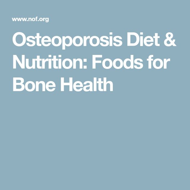 Osteoporosis Diet & Nutrition: Foods for Bone Health