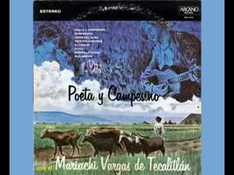 Mariachi Vargas de Tecalitlan  Poeta Y Campesino