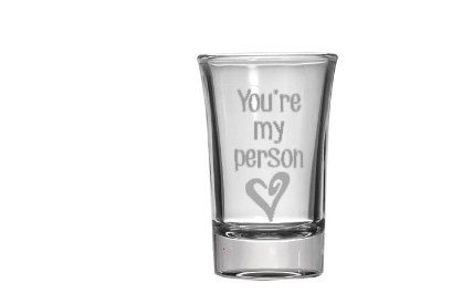 Grey's Anatomy You're my person - Custom Shot Glass- Sand Blasted Etched - Funny Shot Glass - Fun Shot Glass