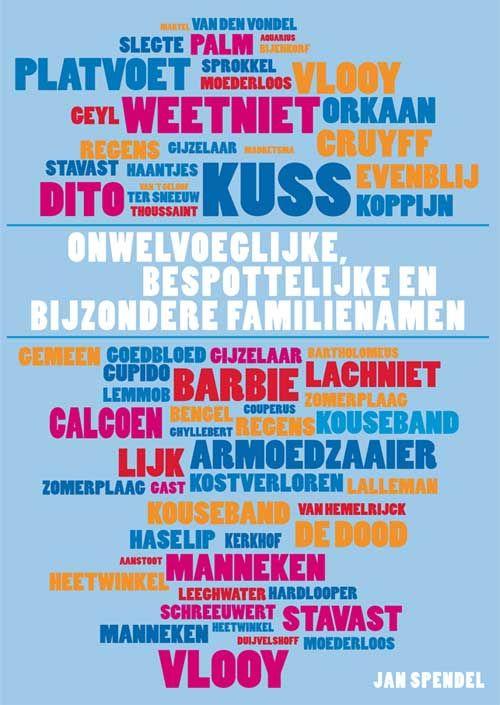 Voor deze bundel heeft Jan Spendel jarenlang onwelvoeglijke, bespottelijke en curieuze familienamen verzameld. Een dergelijk naamkundeboek is niet eerder in Nederland of Vlaanderen gepubliceerd en vormt een aparte, soms humoristische, aanvulling op de gepubliceerde (algemene) naamkundige boeken.