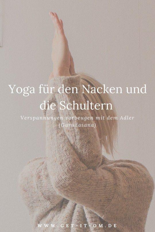 Yoga für den Nacken und die Schultern: Verspannungen vorbeugen mit dem Adler (Garudasana) – gisela amaya