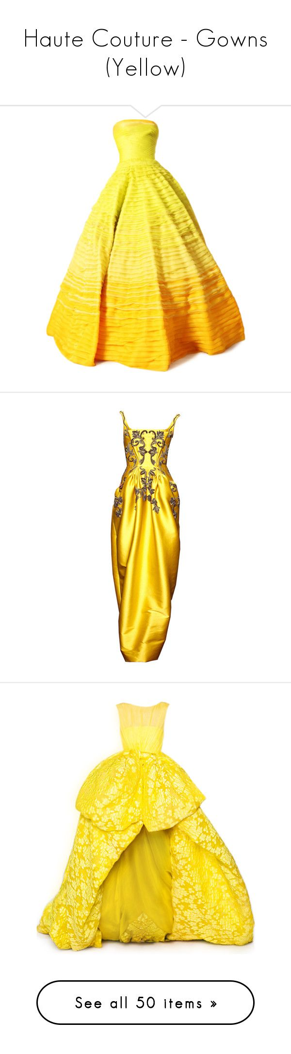 """""""Haute Couture - Gowns (Yellow)"""" by giovanna1995 ❤ liked on Polyvore featuring yellow, gown, hautecouture, edited, dresses, gowns, long dress, satinee, couture gowns and yellow ball gown"""