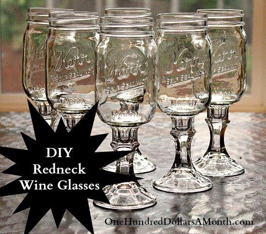 DIY Redneck wine glasses - because I'm too redneck to pay for 'em.