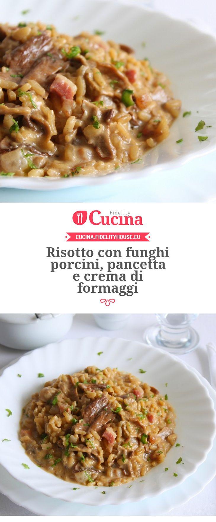 Risotto con funghi porcini, pancetta e crema di formaggi