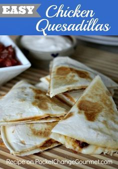 Easy Chicken Quesadillas : Even your pickiest eater will love these! Recipe on PocketChangeGourmet.com #recipe #quick