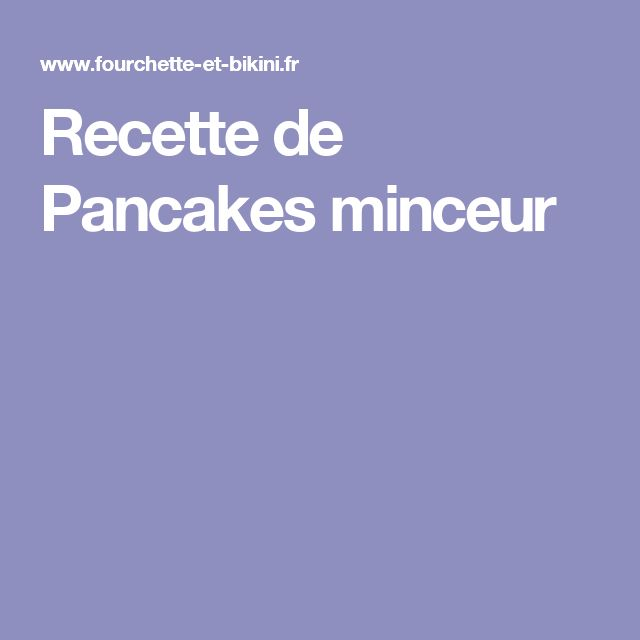 Recette de Pancakes minceur