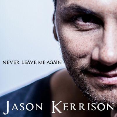 Single Cover: Never Leave Me Again - Jason Kerrison