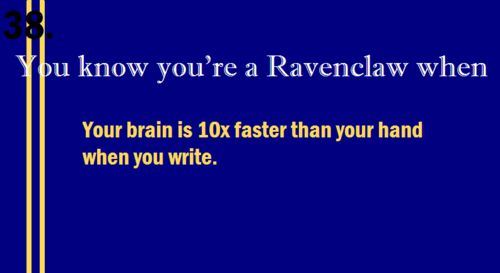 ravenclaw // your brain is 10x faster than your hand when you write.