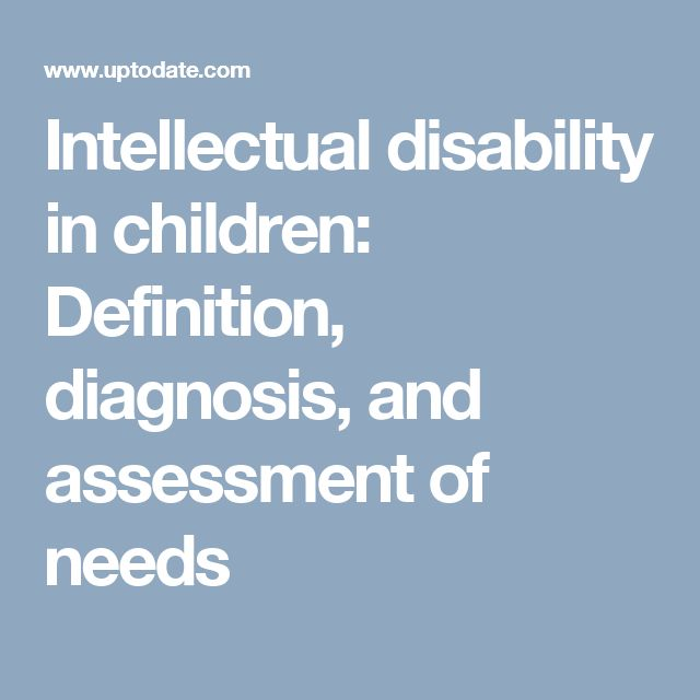 Intellectual disability in children: Definition, diagnosis, and assessment of needs