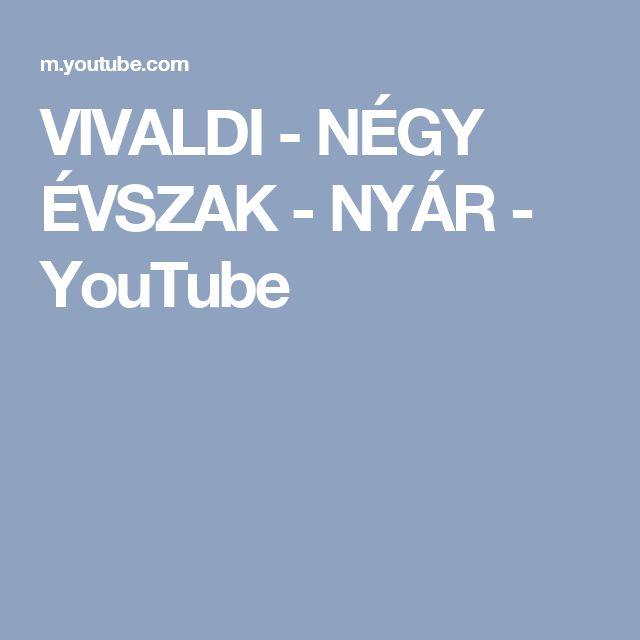 VIVALDI - NÉGY ÉVSZAK - NYÁR - YouTube